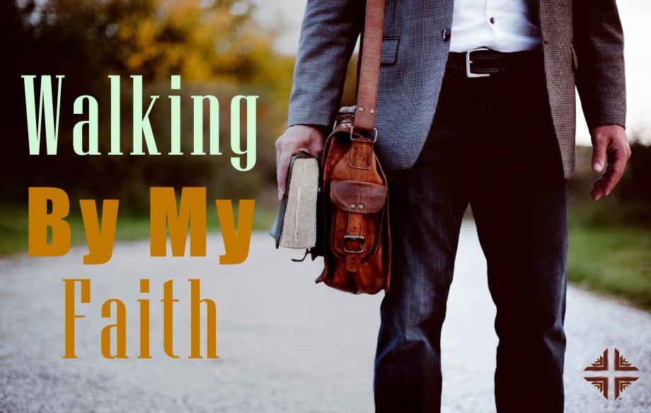 Walking By My Faith