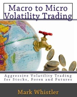 Macro to Micro Volatility Trading - Mark Whistler