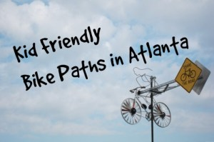 Kid Friendly Bike Paths in Atlanta via @FieldTripswSue