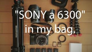 写真・動画・タイムラプスを撮影するためにSONY α6300と持ち歩いているバッグの中身まとめ
