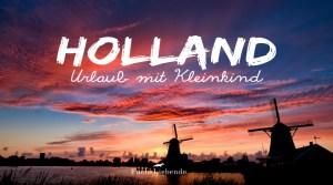 Urlaub mit Kleinkind – Holland