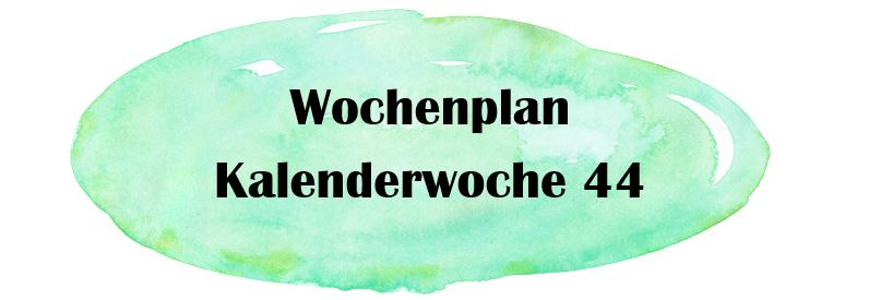 Essensplan – KW 44 – 2019