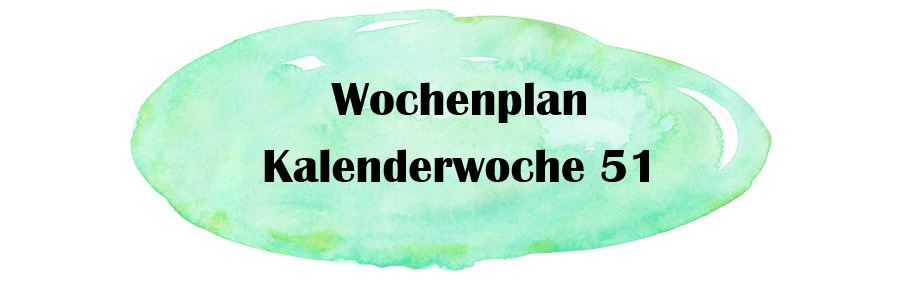 Essensplan – KW 51
