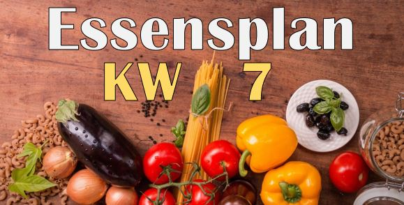 Essensplan – KW 7 – 2020