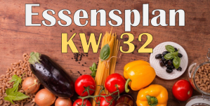 Essensplan – KW 32 – 2020