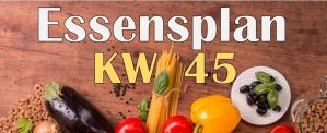Essensplan – KW 45 – 2020