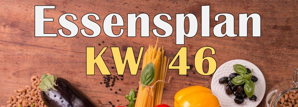 Read more about the article Essensplan – KW 46 – 2020