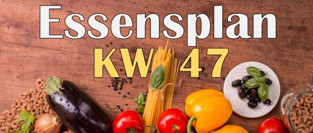 Essensplan – KW 47 – 2020
