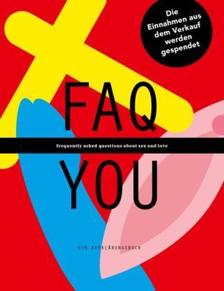 FAQ YOU. Ein Aufklärungsbuch