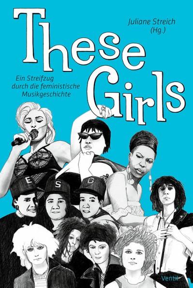These Girls. Ein Streifzug durch die feministische Musikgeschichte