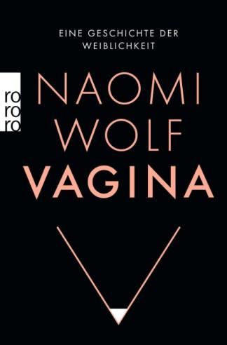 Vagina. Eine Geschichte der Weiblichkeit