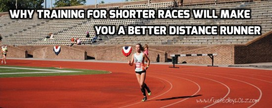 Why training for shorter races will make you a better distance runner
