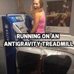 Running on an AntiGravity Treadmill