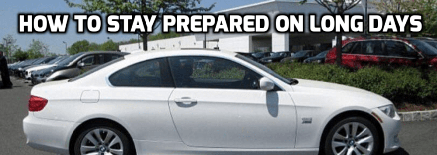 how to stay prepared on long days