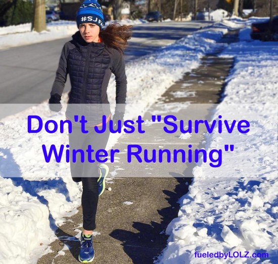 "Don't Just ""Survive Winter Running"""