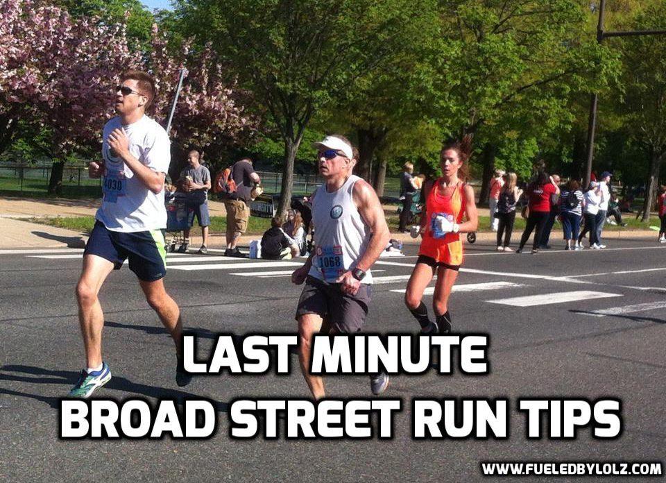 Last Minute Broad Street Run Tips FueledByLOLZ 95a46a9b385