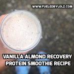 Vanilla Almond Recovery Protein Smoothie Recipe