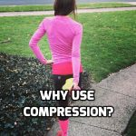 Why use compression sleeves or socks?