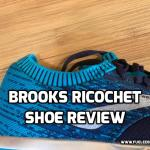 Brooks Ricochet Shoe Review