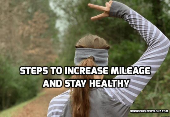 Steps to Increase Mileage and Stay Healthy