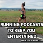 Running Podcasts to Keep you Entertained