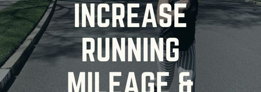 How to Increase Running Mileage and Avoid Injury
