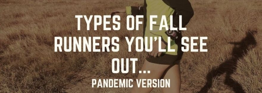 Types of Fall Runners You'll See Out