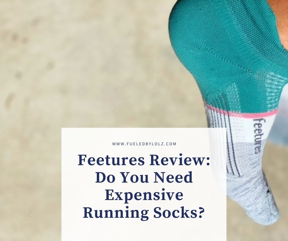 Feetures Review: Do You Need Expensive Running Socks? - FueledByLOLZ