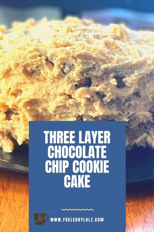 Three Layer Chocolate Chip Cookie Cake