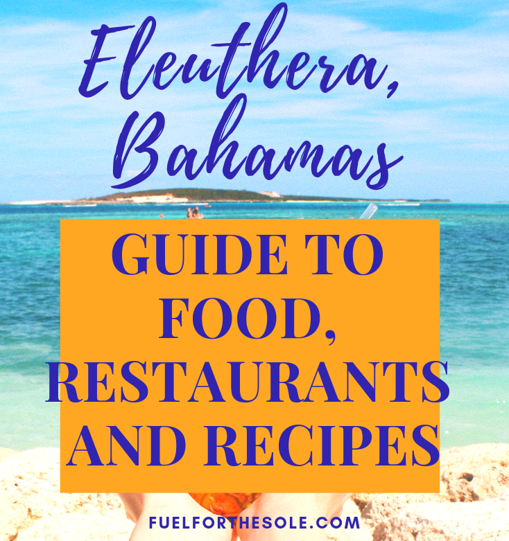 The Best Of Eleuthera Island Bahamas Guide To Food Restaurants And Recipes Fuel For The Sole Travel Outdoor Adventure