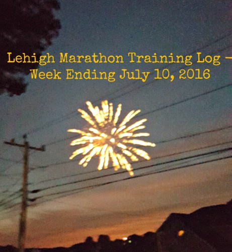Lehigh Marathon Training - Week Ending July 9, 2016