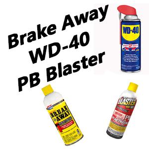 Brake Away&WD-40&PB Blaster