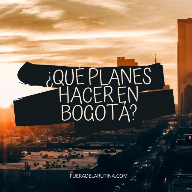 ¿Qué hacer en Bogotá?