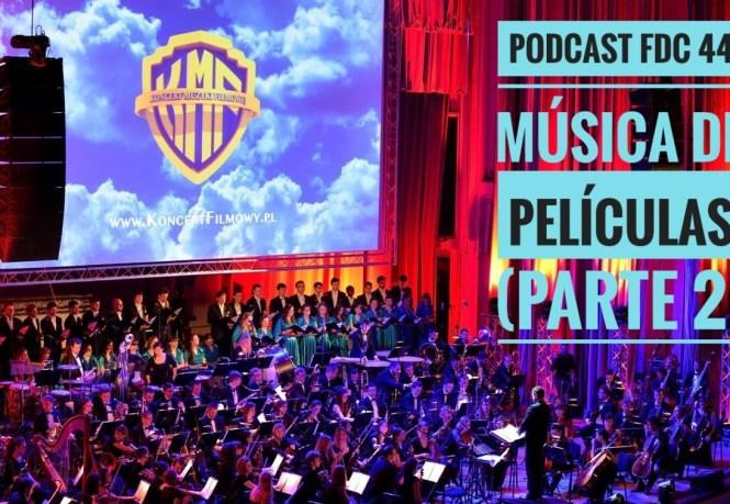 Podcast FDC 44 - Música de películas (Parte 2)