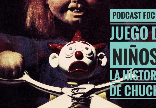 Podcast FDC 51 - Juego De Niños: La Historia De Chucky
