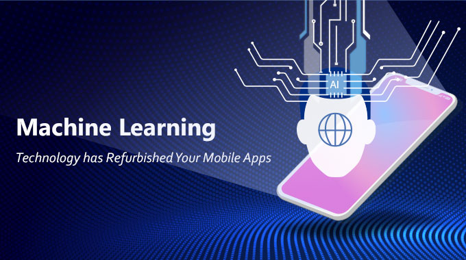 role of machine learning in mobile apps