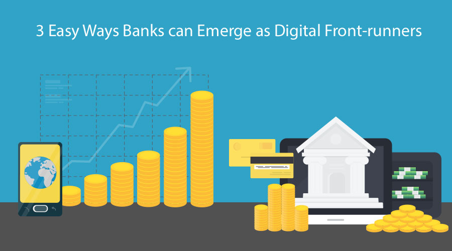 3-Easy-Ways-Banks-can-Emerge-as-Digital-Front-runners