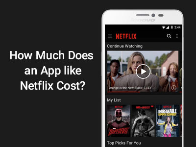 How Much Does an App like Netflix (or YouTube) Cost