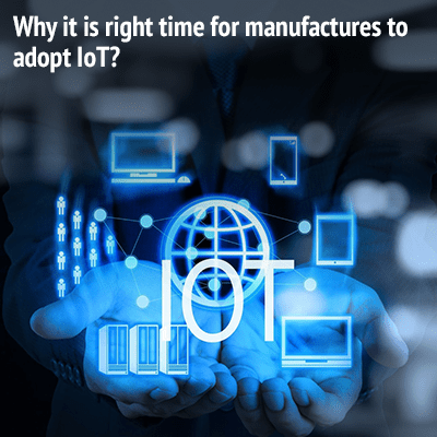 Why-it-is-right-time-for-manufactures-to-adopt-IoT