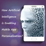 How Artificial Intelligence is Enabling Mobile App Personalization1