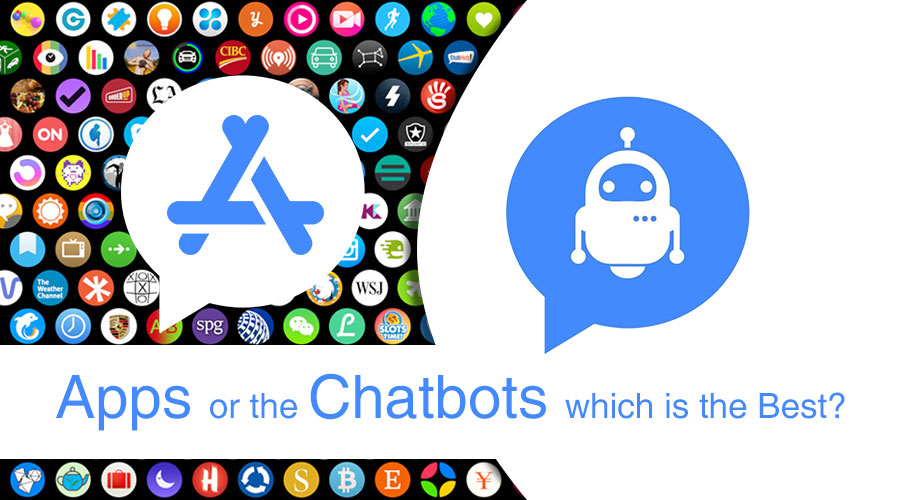 Apps or the Chatbots