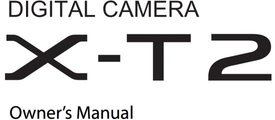 The Fujifilm X-T2 Manual is Now Available And Shipments