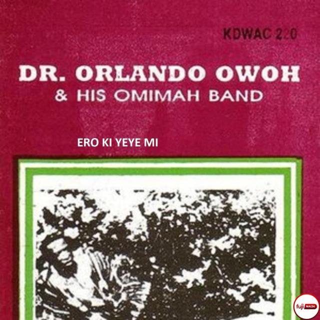 Orlando Owoh - Ero Ki Mama Mi
