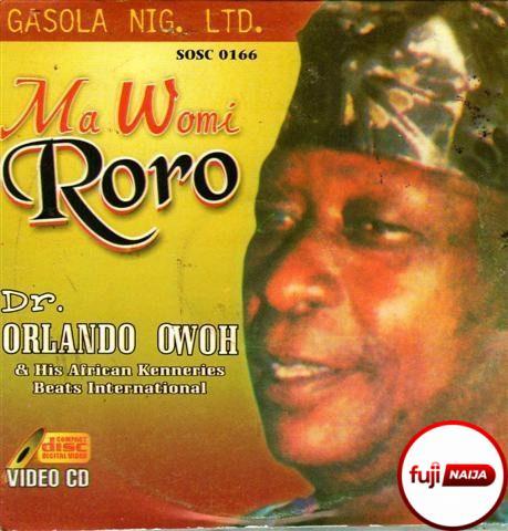 Orlando Owoh - Ma Womi Roro