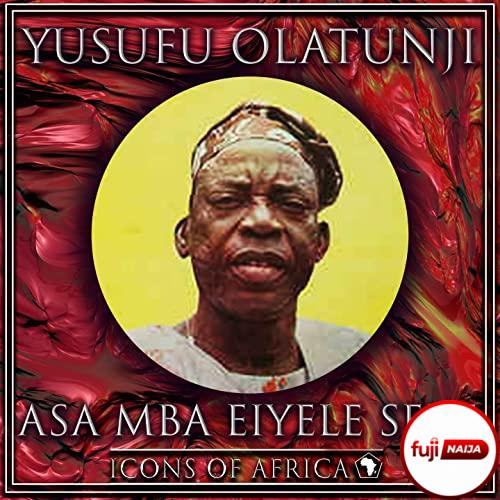 Yusuf Olatunji - Asa Mba Eiyele Sere
