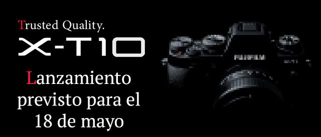 X-T10 para el 18 de mayo