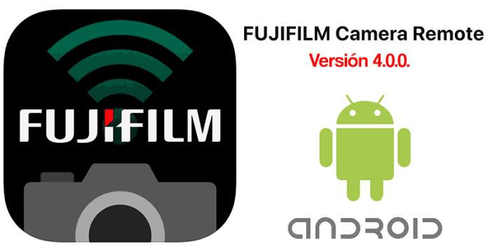 Fujifilm Camera Remote 4.0.0. Android.
