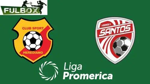 Herediano vs Santos de Guápiles