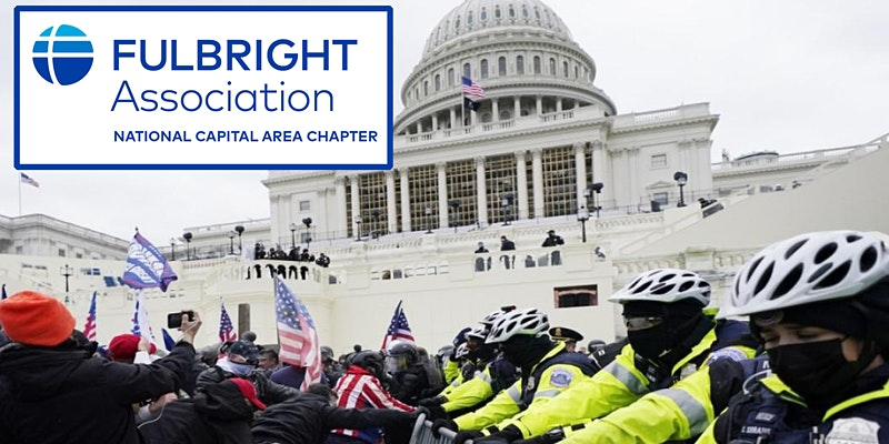 The Assault on the U.S. Capitol: A Conversation with Fulbright Alums