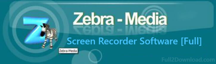Download Zebra Screen Recorder v2.1 [Full] - Win Screen Capture Software